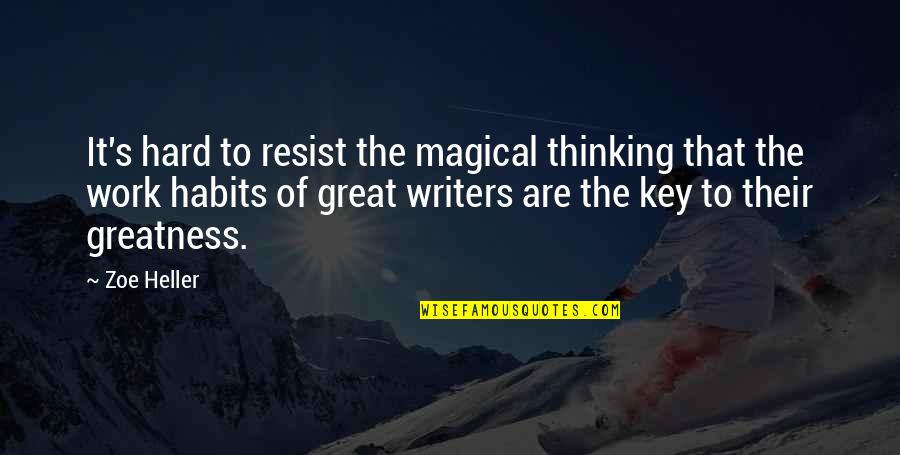 Great Hard Work Quotes By Zoe Heller: It's hard to resist the magical thinking that