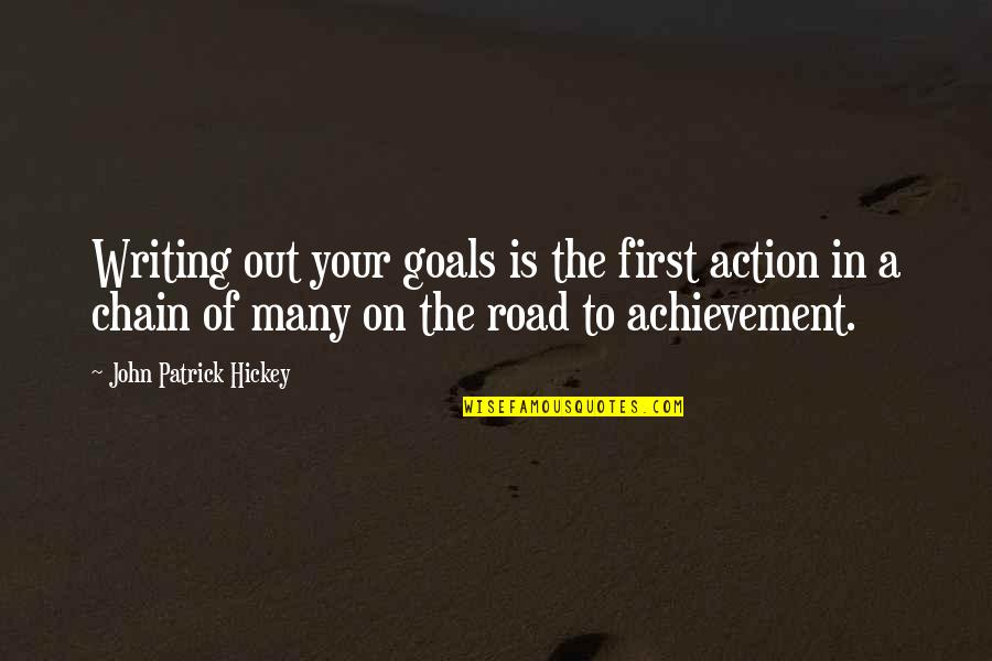 Great Head Coach Quotes By John Patrick Hickey: Writing out your goals is the first action