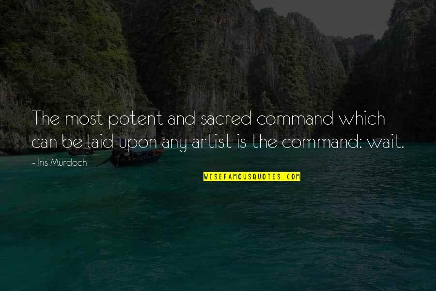 Great Inspirational Sayings And Quotes By Iris Murdoch: The most potent and sacred command which can