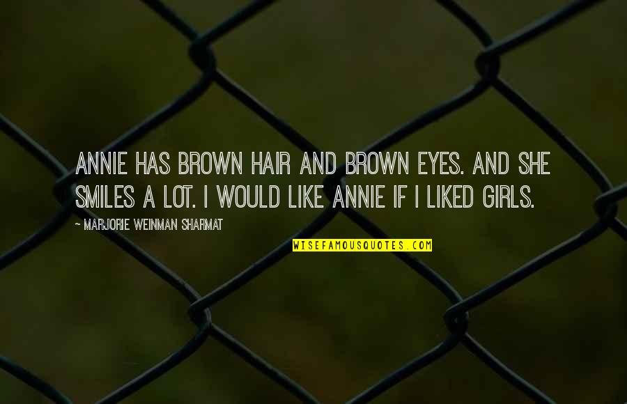 Great Love And Friendship Quotes By Marjorie Weinman Sharmat: Annie has brown hair and brown eyes. And
