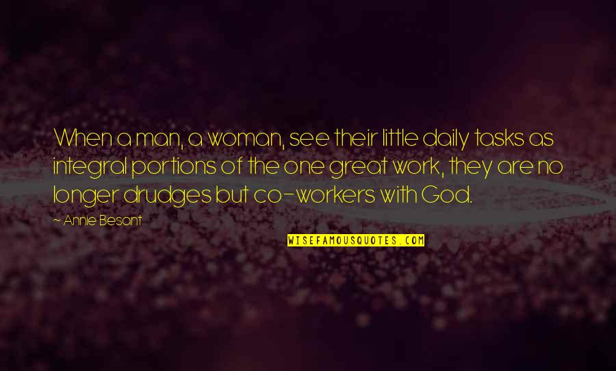 Great Man Of God Quotes By Annie Besant: When a man, a woman, see their little
