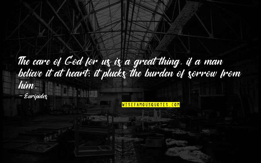 Great Man Of God Quotes By Euripides: The care of God for us is a
