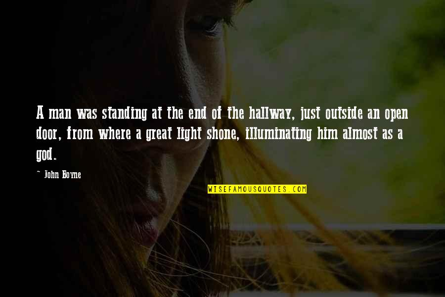 Great Man Of God Quotes By John Boyne: A man was standing at the end of