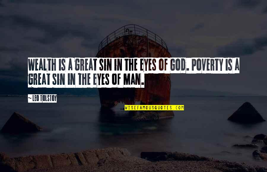 Great Man Of God Quotes By Leo Tolstoy: Wealth is a great sin in the eyes