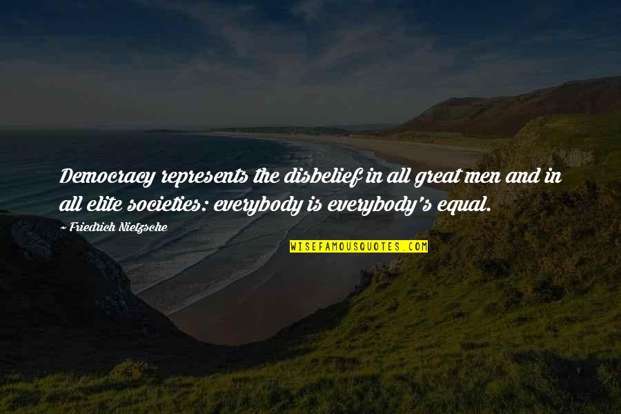 Great Men's Quotes By Friedrich Nietzsche: Democracy represents the disbelief in all great men