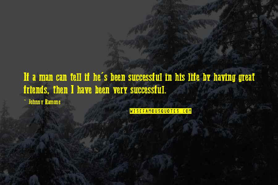 Great Men's Quotes By Johnny Ramone: If a man can tell if he's been