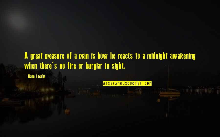 Great Men's Quotes By Kate Jacobs: A great measure of a man is how