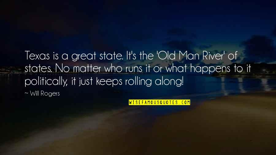 Great Men's Quotes By Will Rogers: Texas is a great state. It's the 'Old