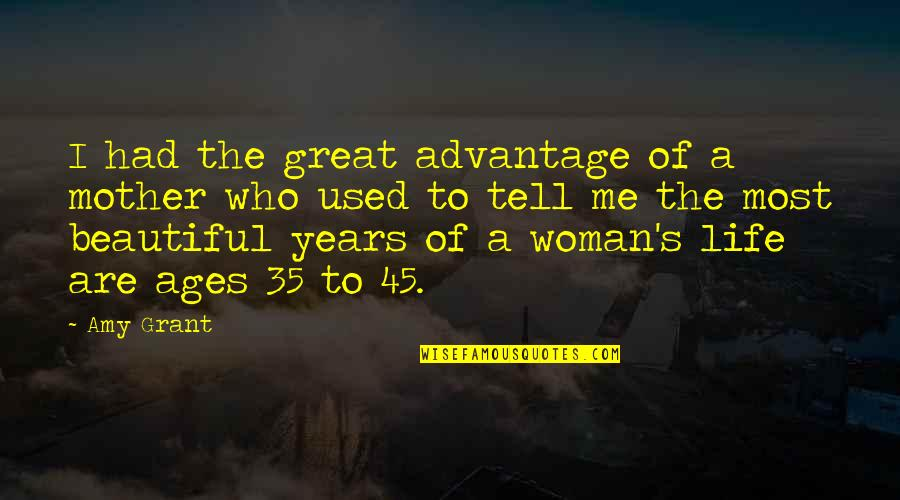 Great Mother Quotes By Amy Grant: I had the great advantage of a mother