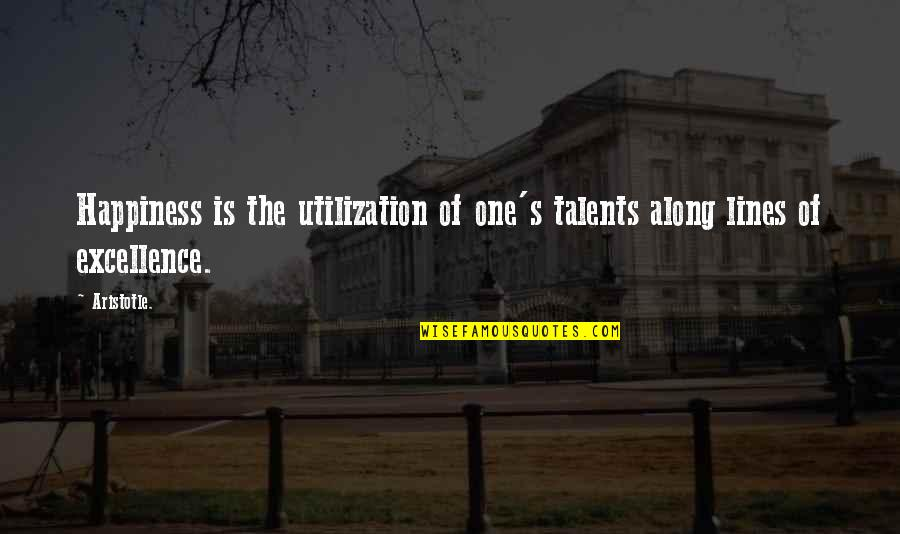 Great Mr Baker Quotes By Aristotle.: Happiness is the utilization of one's talents along