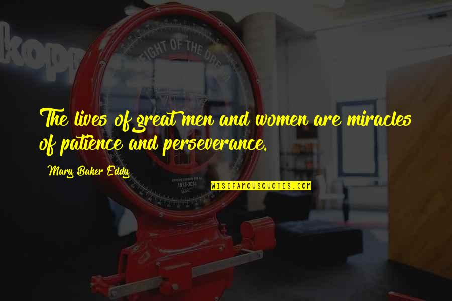 Great Mr Baker Quotes By Mary Baker Eddy: The lives of great men and women are