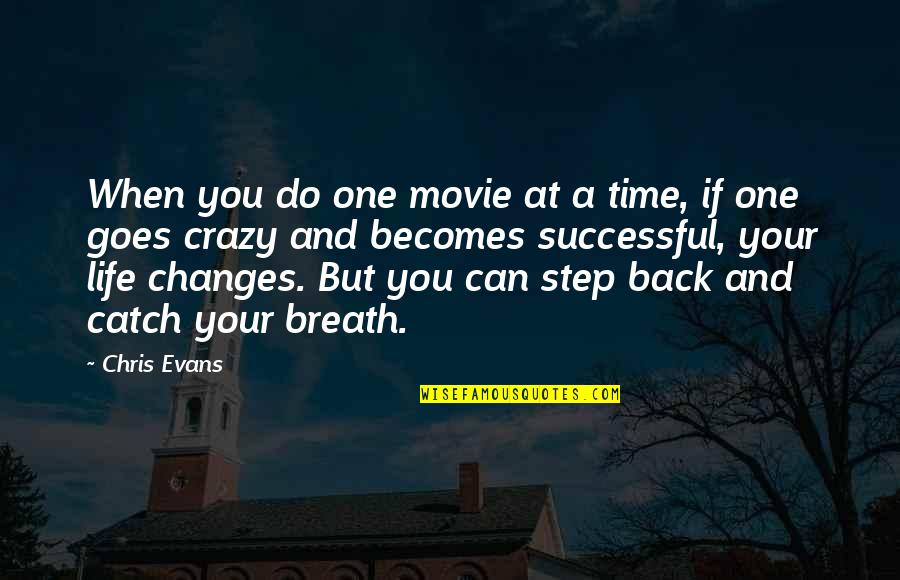Great Pianist Quotes By Chris Evans: When you do one movie at a time,