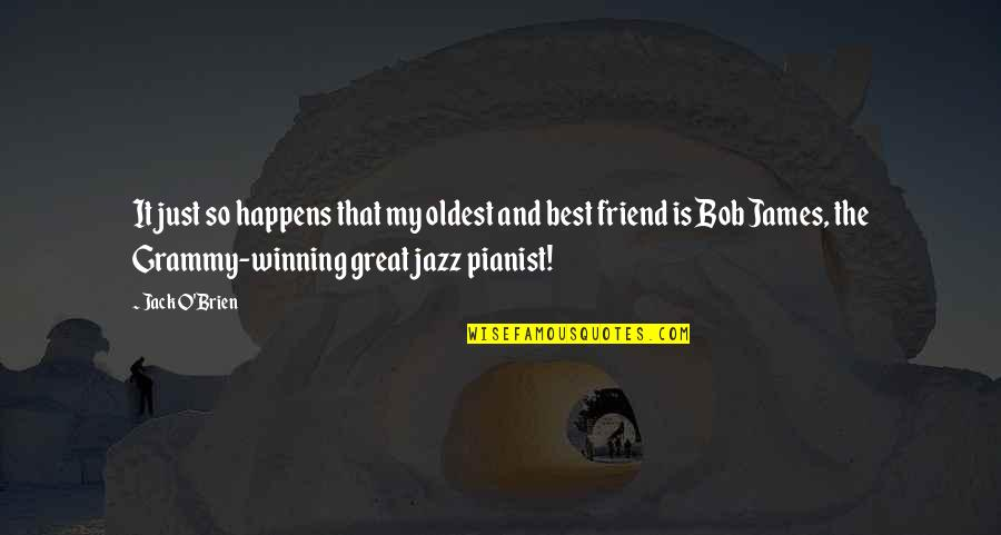 Great Pianist Quotes By Jack O'Brien: It just so happens that my oldest and