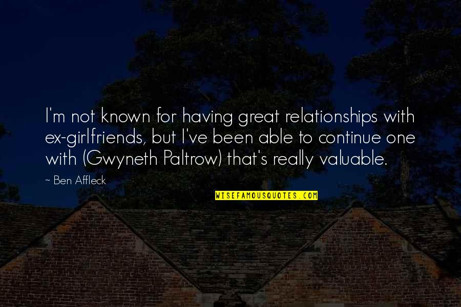 Great Relationships Quotes By Ben Affleck: I'm not known for having great relationships with