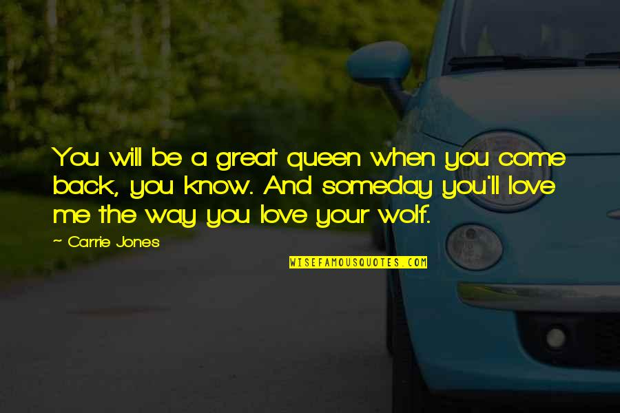 Great Relationships Quotes By Carrie Jones: You will be a great queen when you