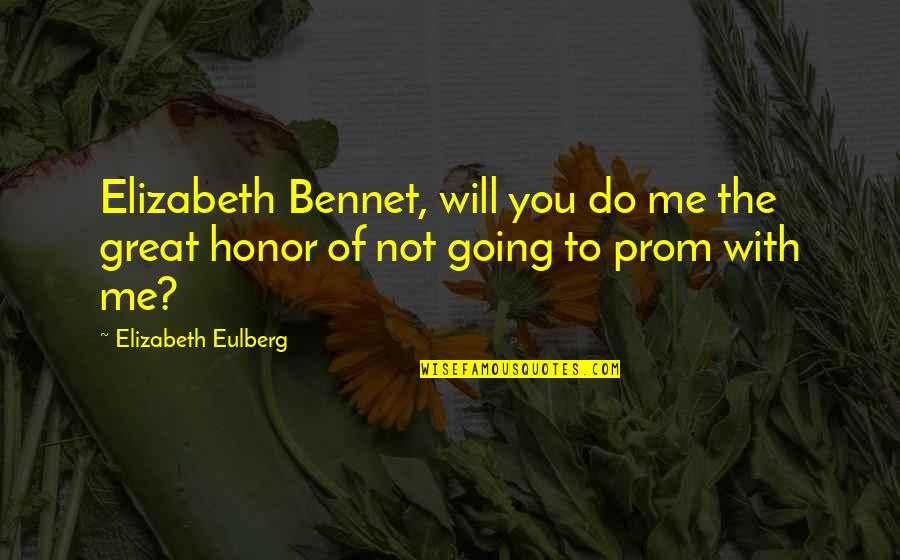 Great Relationships Quotes By Elizabeth Eulberg: Elizabeth Bennet, will you do me the great