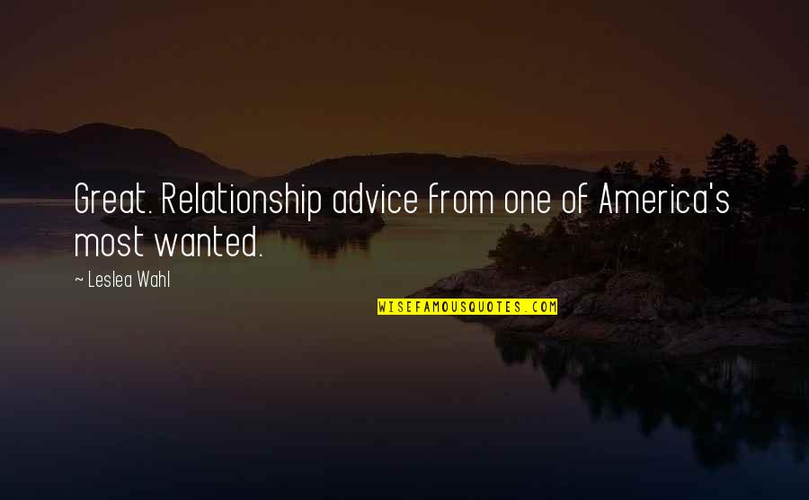 Great Relationships Quotes By Leslea Wahl: Great. Relationship advice from one of America's most