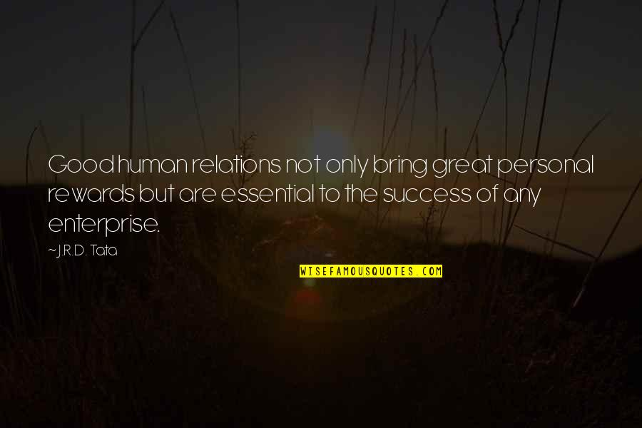 Great Rewards Quotes By J.R.D. Tata: Good human relations not only bring great personal