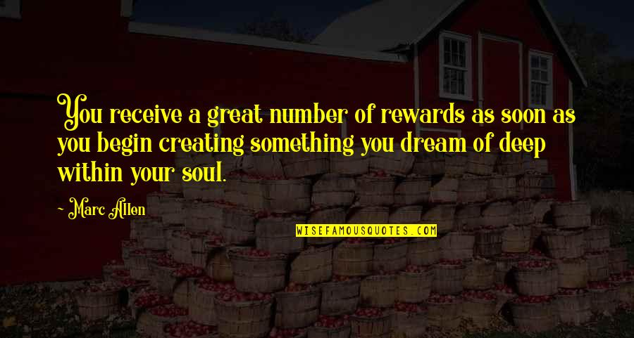 Great Rewards Quotes By Marc Allen: You receive a great number of rewards as