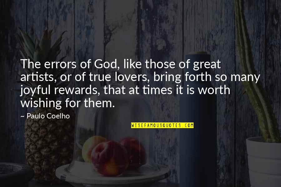 Great Rewards Quotes By Paulo Coelho: The errors of God, like those of great