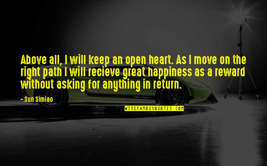 Great Rewards Quotes By Sun Simiao: Above all, I will keep an open heart.