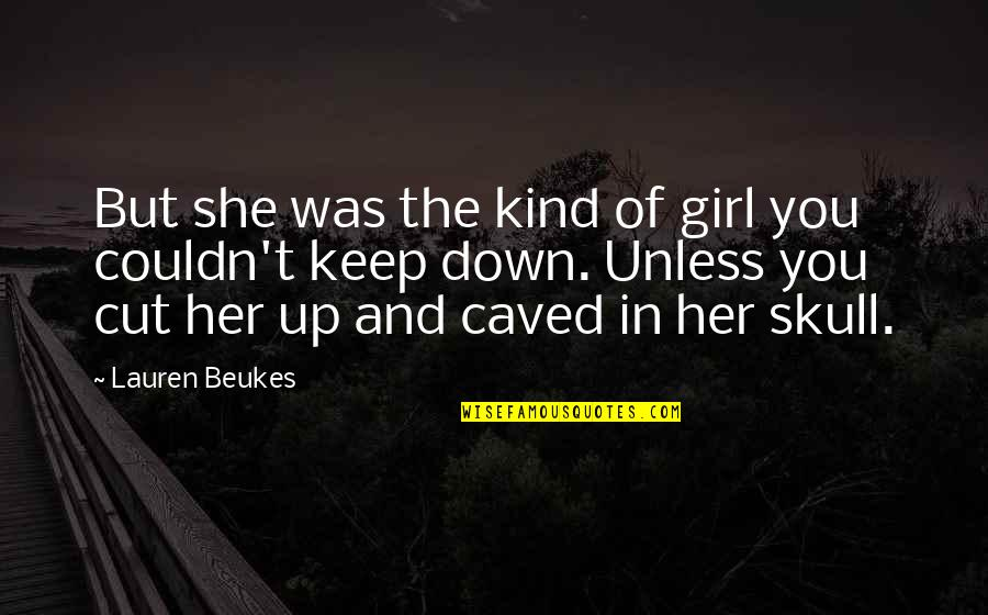 Great Sad Love Quotes By Lauren Beukes: But she was the kind of girl you