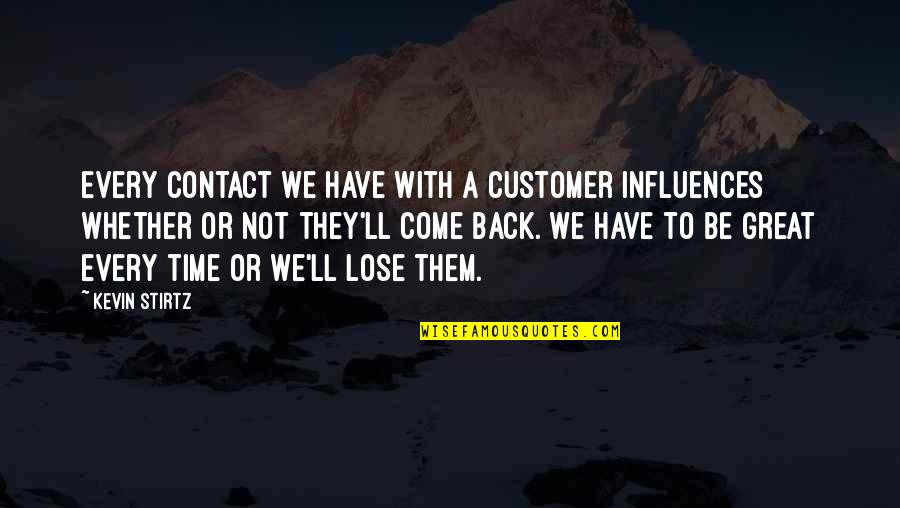 Great Service Quotes By Kevin Stirtz: Every contact we have with a customer influences
