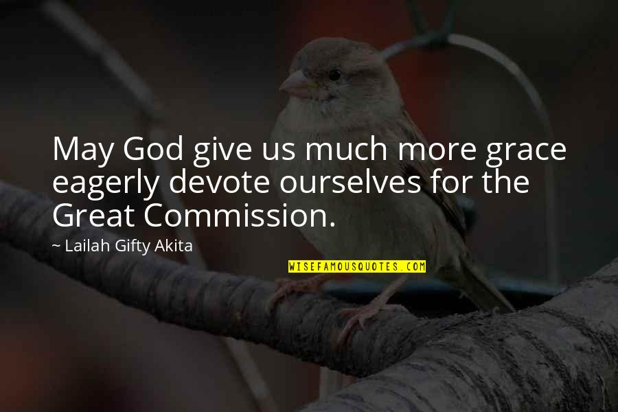 Great Service Quotes By Lailah Gifty Akita: May God give us much more grace eagerly