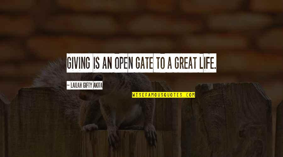Great Service Quotes By Lailah Gifty Akita: Giving is an open gate to a great