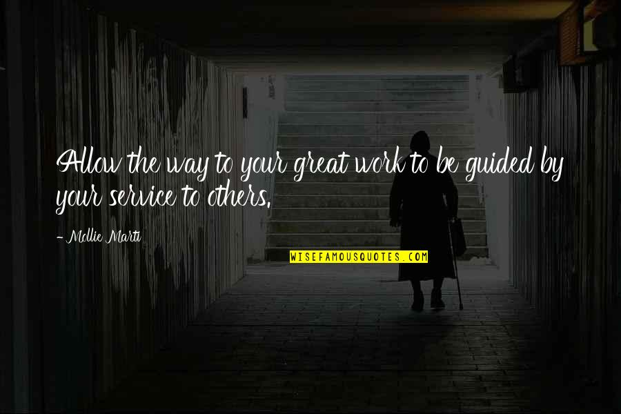 Great Service Quotes By Mollie Marti: Allow the way to your great work to