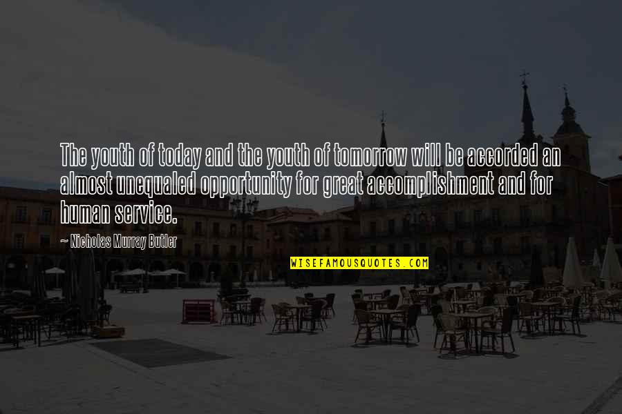 Great Service Quotes By Nicholas Murray Butler: The youth of today and the youth of