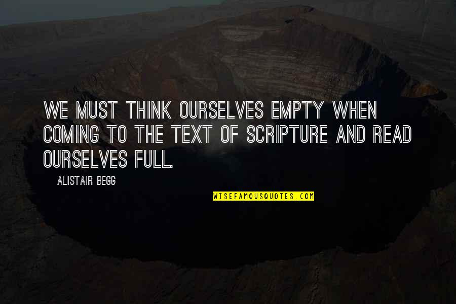 Great Solution Focused Quotes By Alistair Begg: We must think ourselves empty when coming to