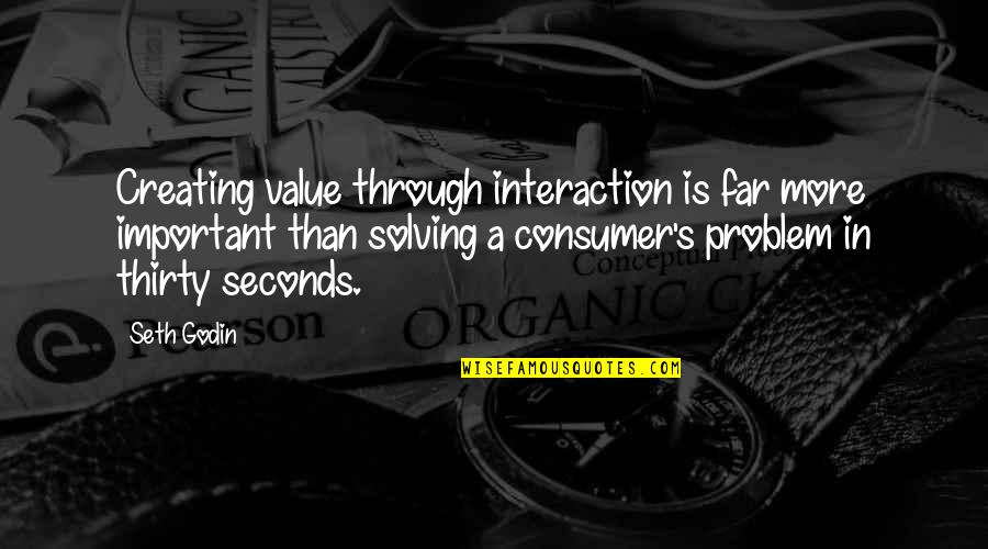 Great Wall Of China Famous Quotes By Seth Godin: Creating value through interaction is far more important