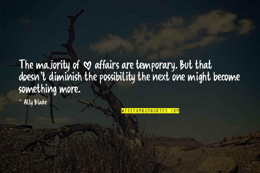 Greatest Boxers Quotes By Ally Blake: The majority of love affairs are temporary. But