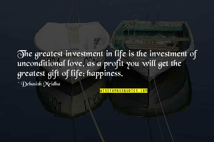 Greatest Investment Quotes By Debasish Mridha: The greatest investment in life is the investment