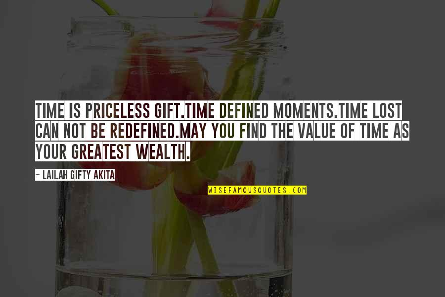 Greatest Investment Quotes By Lailah Gifty Akita: Time is priceless gift.Time defined moments.Time lost can