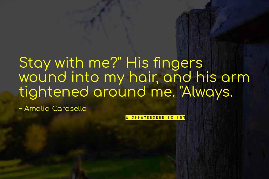"Greek Mythology Quotes By Amalia Carosella: Stay with me?"" His fingers wound into my"