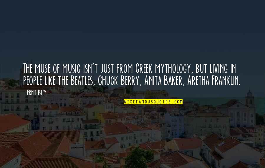 Greek Mythology Quotes By Ernie Isley: The muse of music isn't just from Greek