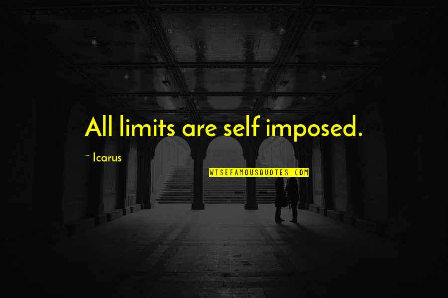 Greek Mythology Quotes By Icarus: All limits are self imposed.