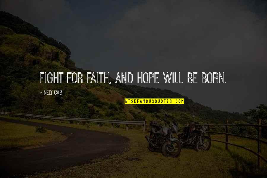 Greek Mythology Quotes By Nely Cab: Fight for faith, and hope will be born.