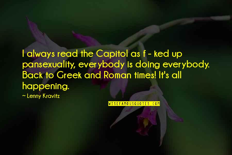 Greek Roman Quotes By Lenny Kravitz: I always read the Capitol as f -