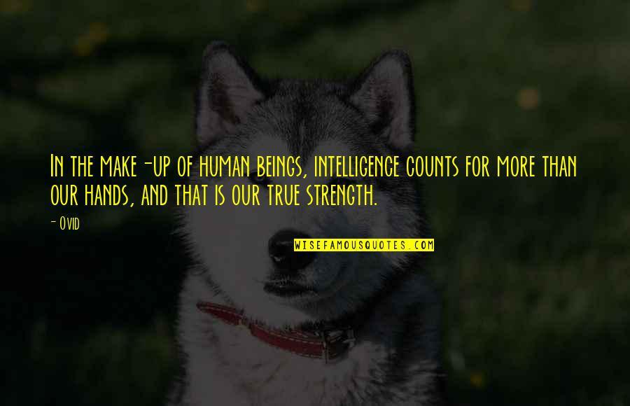 Greek Roman Quotes By Ovid: In the make-up of human beings, intelligence counts