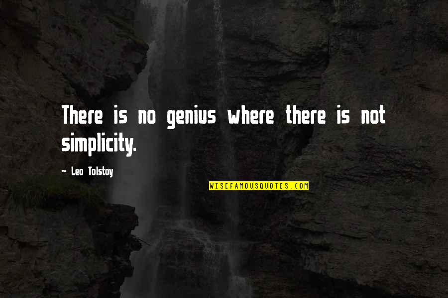 Green Acres Quotes By Leo Tolstoy: There is no genius where there is not