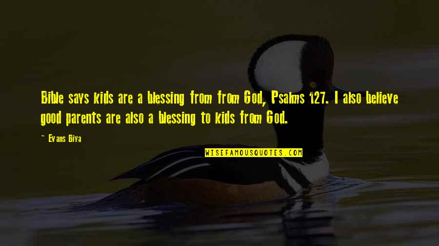 Green Deen Quotes By Evans Biya: Bible says kids are a blessing from from