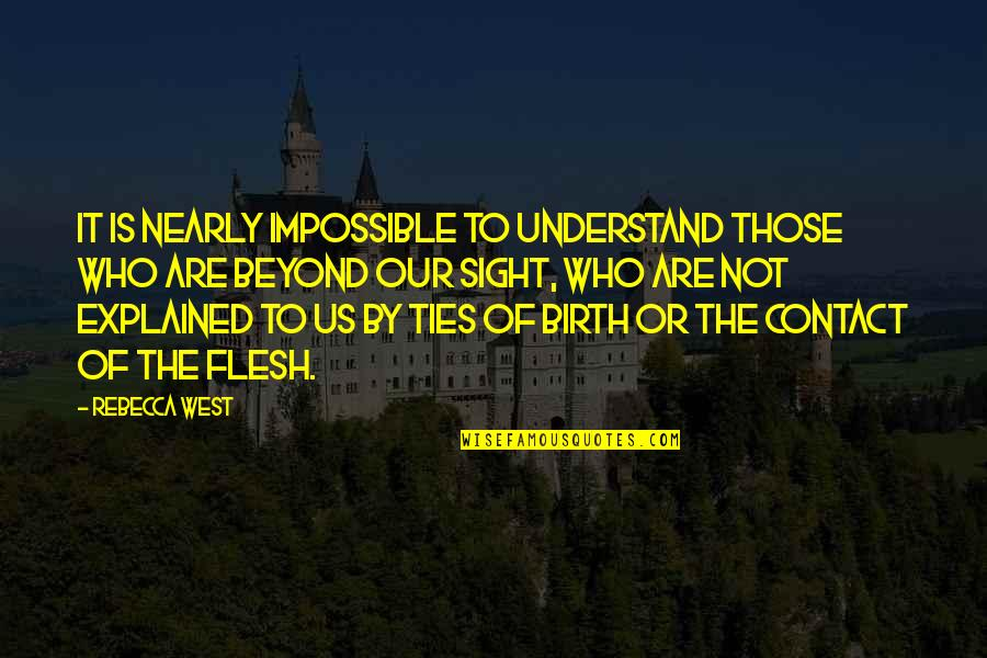 Green Deen Quotes By Rebecca West: It is nearly impossible to understand those who