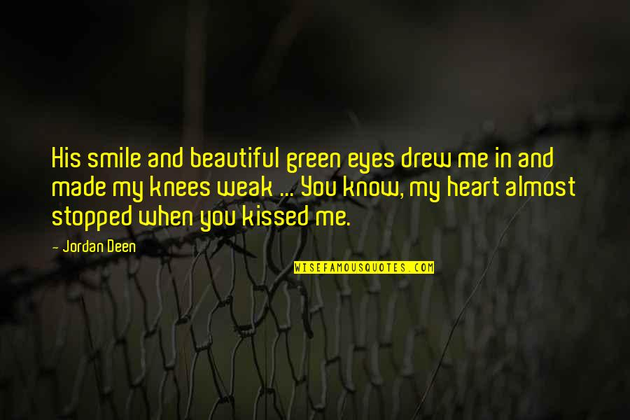Green Eyes Beautiful Quotes By Jordan Deen: His smile and beautiful green eyes drew me