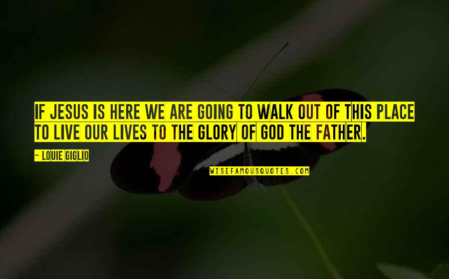 Green Eyes Beautiful Quotes By Louie Giglio: If Jesus is here we are going to