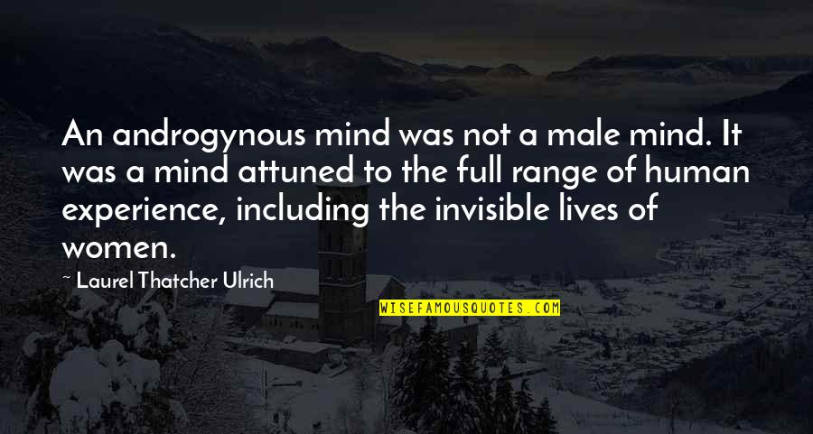 Green Housing Quotes By Laurel Thatcher Ulrich: An androgynous mind was not a male mind.