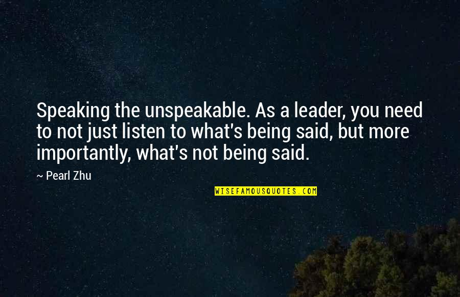 Green Housing Quotes By Pearl Zhu: Speaking the unspeakable. As a leader, you need