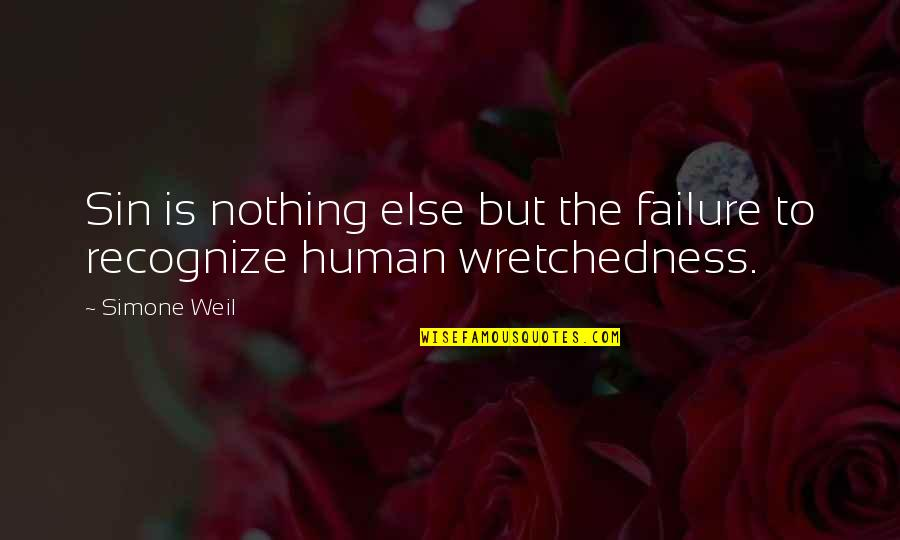Green Housing Quotes By Simone Weil: Sin is nothing else but the failure to